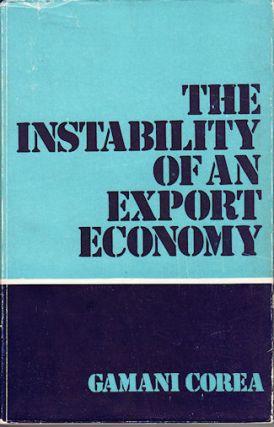 The Instability of an Export Economy. GAMANI COREA