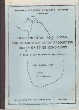 Environmental and Social Constraints on Paddy Production under Existing Conditions. A Case Study...
