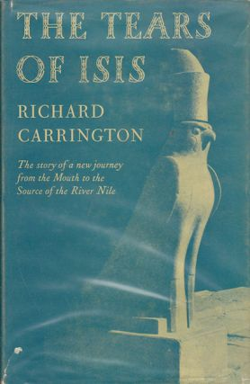 The Tears of Isis. The Story of a New Journey from the Mouth to the Source of the River Nile....