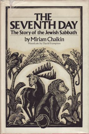 The Seventh Day. The Story of the Jewish Sabbath. MIRIAM CHAIKIN