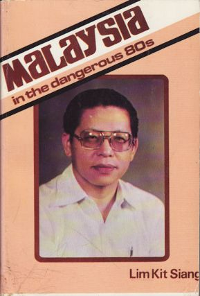 Malaysia in the dangerous 80s. KIT SIANG LIM