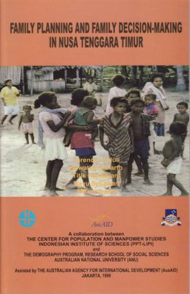 Family Planning and Family Decision-Making in Nusa Tenggara Timur. TERENCE H. HULL, MITA NOVERIA,...
