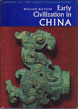 Early Civilization in China. WILLIAM WATSON