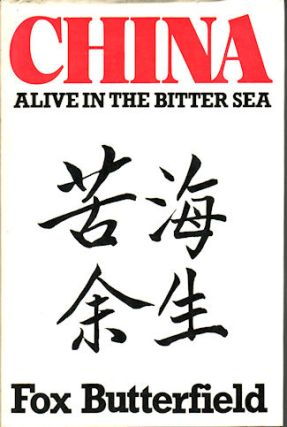 China Alive in the Bitter Sea. FOX BUTTERFIELD