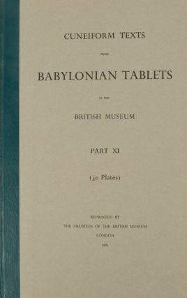 Texts From BabylonianTablets in the British Museum. Part XI. CUNEIFORM