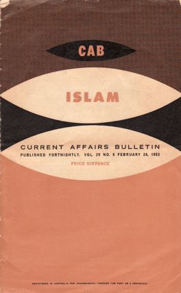 "Current Affairs Bulletin. Vol 29, No 8. February 26, 1962. ""Islam"" ISLAM"
