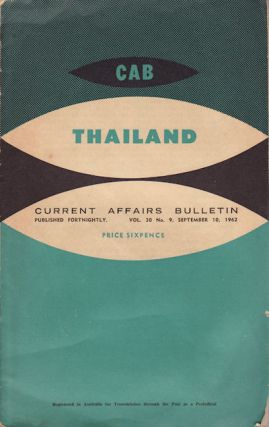 Thailand. Current Affairs Bulletin. Vol 30, No. 9, September 10, 1962. J. L. J. WILSON