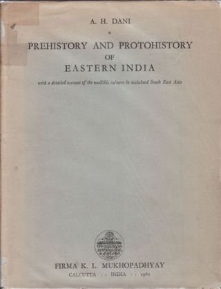 Prehistory and Protohistory of Eastern India. With a detailed account of the neolithic cultures...