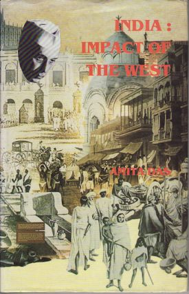 India: Impact of the West. With excerpts from Jawaharlal Nehru's writings. AMITA DAS