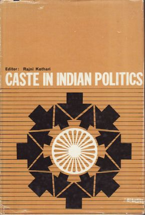 Caste in Indian Politics. RAJNI KOTHARI