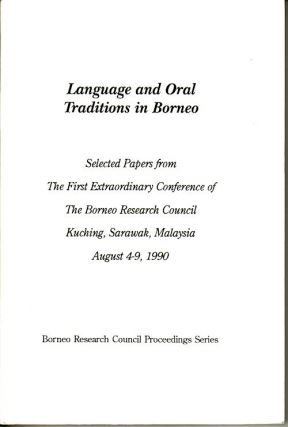 Language and Oral Traditions in Borneo. Selected Papers from The First Extraordinary Conference...