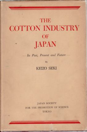 The Cotton Industry of Japan. KEIZO SEKI