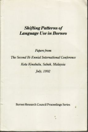 Shifting Patterns of Language Use in Borneo. Papers from The Second Bi-ennial International...