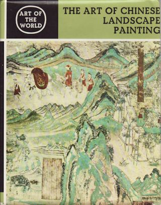 The Art of Chinese Landscape Painting. In the Caves of Tun-Huang. ANIL DE SILVA