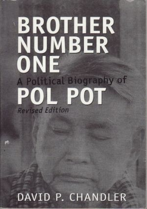 Brother Number One. A Political Biography of Pol Pot. DAVID CHANDLER