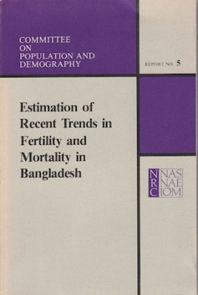Estimation of Recent Trends in Fertility and Mortality in Bangladesh. COMMITTEE ON POPULATION AND...