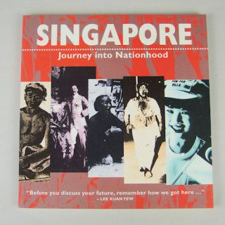 Singapore: Journey into Nationhood. LEE GEOK BOI