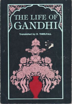 The Life of Gandhi. D. THRELFALL