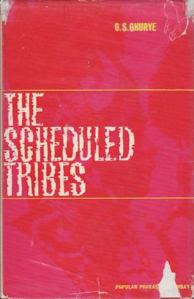 The Scheduled Tribes. G. S. GHURYE