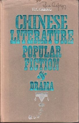 Chinese Literature. Popular Fiction and Drama. H. C. CHANG.