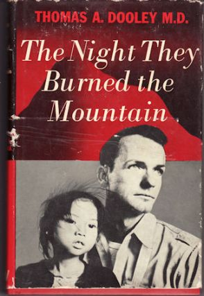 The Night They Burned The Mountain. THOMAS A. DOOLEY