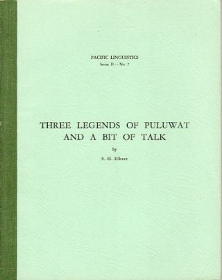 Three Legends of Puluwat and a Bit of Talk. S. H. ELBERT