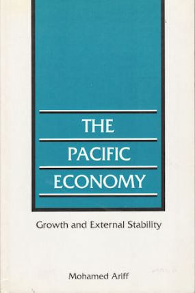 The Pacific Economy. Growth and External Stability. MOHAMED ARIFF