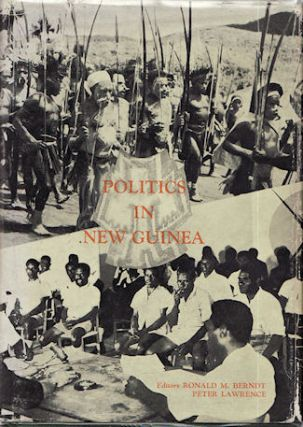 Politics in New Guinea. Traditional and in the Context of Change Some Anthropological...