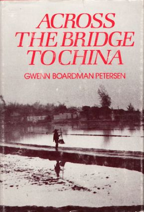 Across the Bridge to China. GWENN BOARDMAN PETERSEN