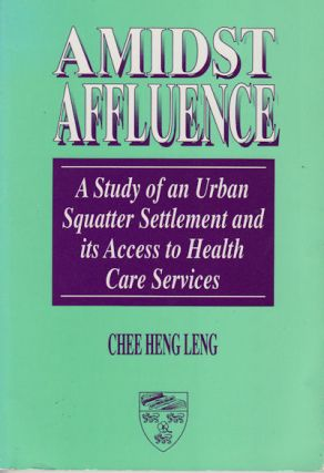 Amidst Affluence. A Study of an Urban Squatter Settlement and its Access to Health Care Services....