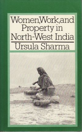 Women, Work, and Property in North-West India. URSULA SHARMA
