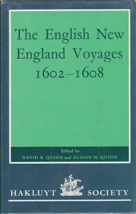 The English New England Voyages 1602-1608. DAVID B. AND ALISON M. QUINN QUINN.