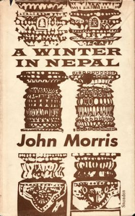 A Winter in Nepal. JOHN MORRIS