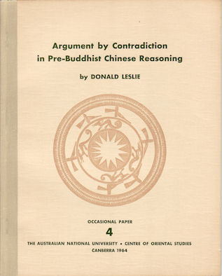 Argument by Contradiction in Pre-Buddhist Chinese Reasoning. DONALD LESLIE.