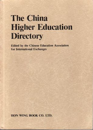 The China Higher Education Directory. CHINESE EDUCATION ASSOCIATION FOR INTERNATIONAL EXCHANGES