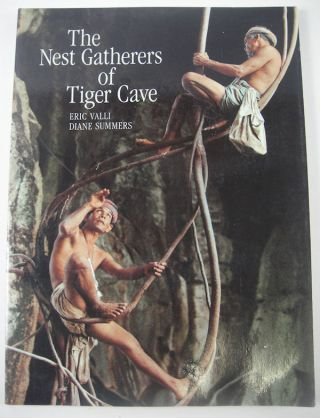 The Nest Gatherers of Tiger Cave. ERIC AND DIANE SUMMERS VALLI