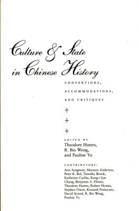 Culture & State in Chinese History. Conventions, Accomodations, and Critiques. THEODORE...