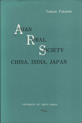 Asian Rural Society. China, India, Japan. TADASHI FUKUTAKE