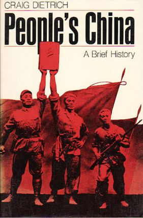 People's China. A Brief History. CRAIG DIETRICH