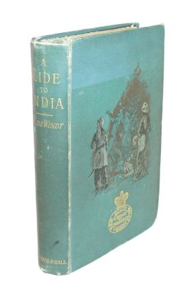 A Ride to India Across Persia and Baluchistan. HARRY DE WINDT