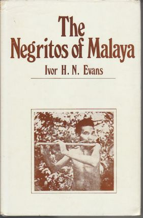 The Negritos of Malaya. IVOR H. N. EVANS