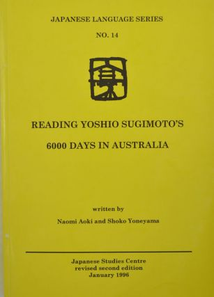 Reading Yoshio Sugimoto's '6000 days in Australia'. NAOMI AND YONEYAMA AOKI, S.