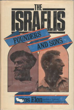 The Israelis. Founders and Sons. AMOS ELON