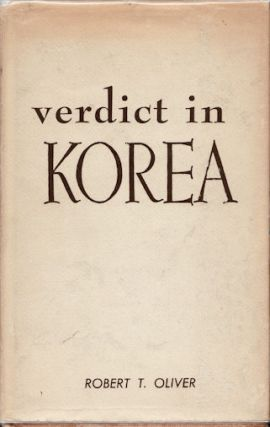 Verdict in Korea. ROBERT T. OLIVER