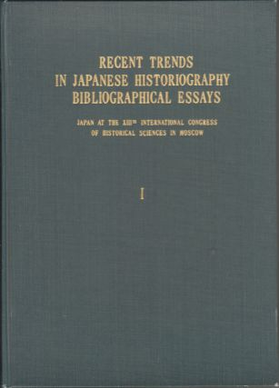 Recent Trends in Japanese Historiography Bibliographical Essays. Japan at the XIIIth...