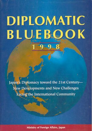 Diplomatic Bluebook 1998. Japan's Diplomacy toward the 21st Century - New Developments and New...