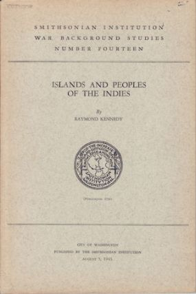 Islands and Peoples of the Indies. RAYMOND KENNEDY