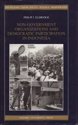 Non-Government Organizations and Democratic Participation in Indonesia. PHILIP J. ELDRIDGE
