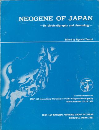 Neogene of Japan. Its biostratigraphy and chronology. RYUICHI TSUCHI