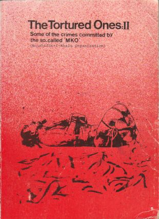 The Tortured Ones: II. The Victims Speak Out . . . Some of the Crimes Committed by So-called...